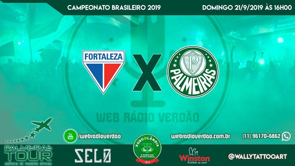 Fortaleza x Palmeiras - AO VIVO - transmissão da Web Rádio Verdão - Brasileiro 2019 - 20ª rodada