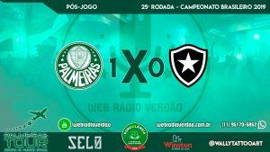 Pós-jogo Web Rádio Verdão - Palmeiras 1 x 0 Botafogo - 25ª rodada do Brasileiro 2019 - Pacaembu
