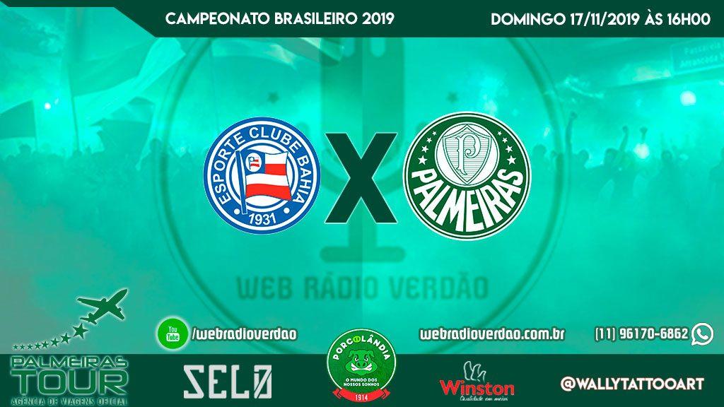 AO VIVO - Bahia x Palmeiras - 33 rodada Brasileiro 2019 - Transmissão - Porcolândia 1914 - Rua Caraibas 32