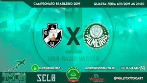 AO VIVO - Vasco x Palmeiras - 31ª rodada do Brasileiro 2019 - Porcolândia 1914 - Rua Caraíbas 32
