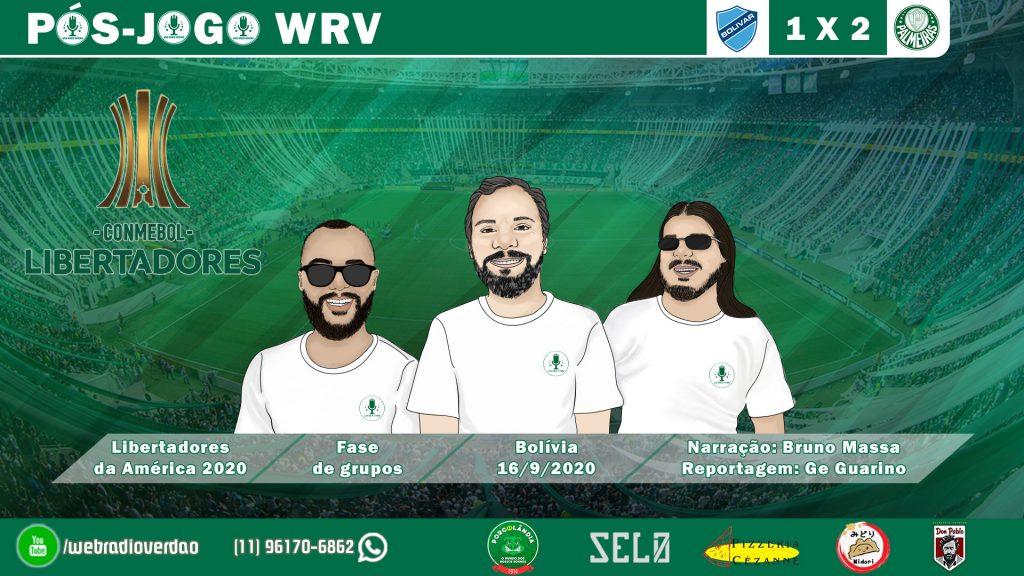 PÓS-JOGO BOLIVAR 1X2 PALMEIRAS - COPA LIBERTADORES 2020 WEB RÁDIO VERDÃO