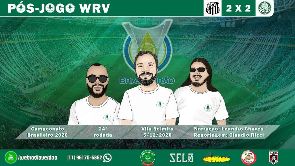 Pós-jogo Santos 2 x 2 Palmeiras - Campeonato Brasileiro 2020 - Web Rádio Verdão